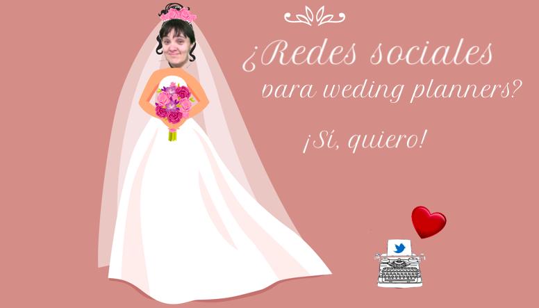 💍Redes sociales para wedding planner? 👰¡Sí, quiero!