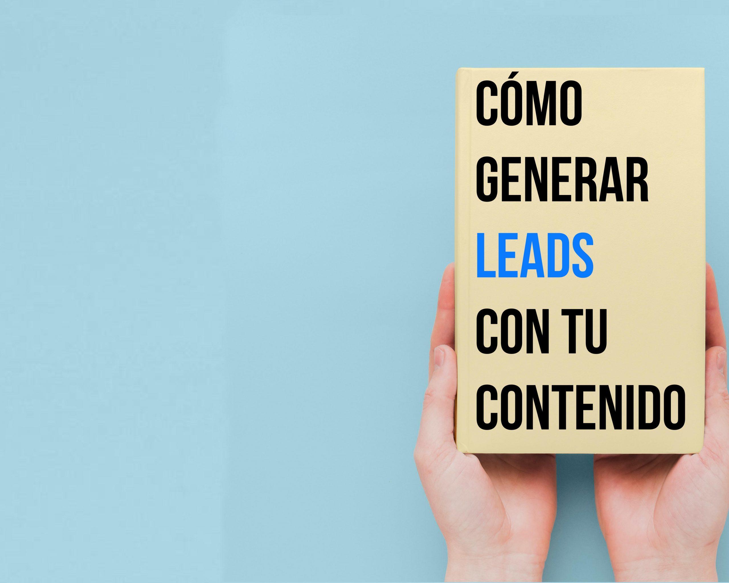 Cómo generar leads con tu contenido 1